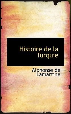 Histoire de La Turquie - De Lamartine, Alphonse