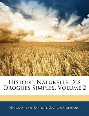 Histoire Naturelle Des Drogues Simples, Volume 2 - Guibourt, Nicolas Jean Baptiste Gaston