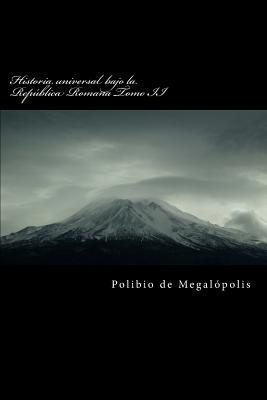 Historia Universal Bajo La Republica Romana Tomo II - De Megalopolis, Polibio