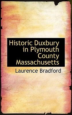 Historic Duxbury in Plymouth County Massachusetts - Bradford, Laurence