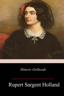 Historic Girlhoods - Holland, Rupert Sargent