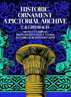 Historic Ornament: A Pictorial Archive - Griesbach, C B