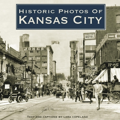 Historic Photos of Kansas City - Copeland, Lara