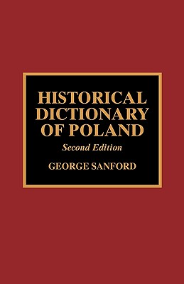 Historical Dictionary of Poland - Sanford, George Dr