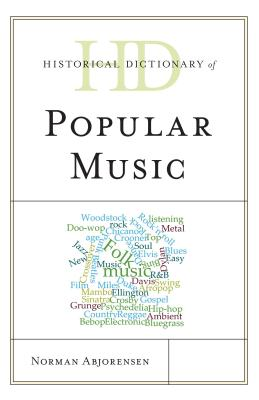 Historical Dictionary of Popular Music - Abjorensen, Norman