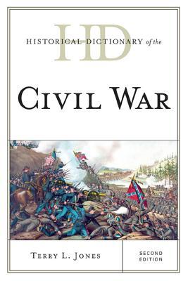 Historical Dictionary of the Civil War - Jones, Terry L