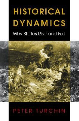Historical Dynamics: Why States Rise and Fall - Turchin, Peter