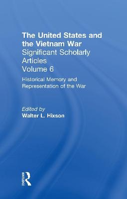 Historical Memory and Representations of the Vietnam War - Hixson, Walter L, Professor (Editor)