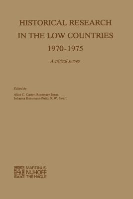 Historical Research in the Low Countries 1970-1975: A Critical Survey - Carter, Alice C