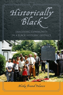 Historically Black: Imagining Community in a Black Historic District - Polanco, Mieka Brand