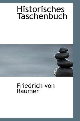 Historisches Taschenbuch - Raumer, Friedrich Von
