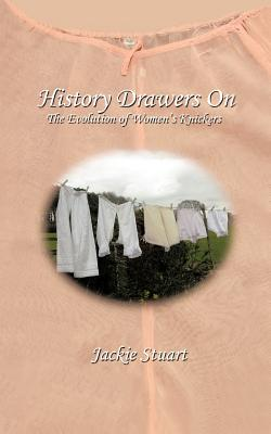 History Drawers on: The Evolution of Women's Knickers - Stuart, Jackie