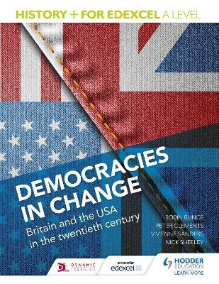 History+ for Edexcel A Level: Democracies in change: Britain and the USA in the twentieth century - Shepley, Nick, and Sanders, Vivienne, and Clements, Peter