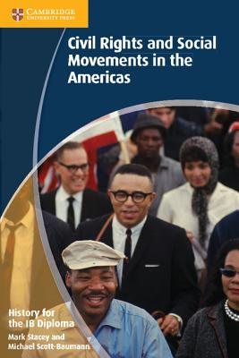 History for the Ib Diploma: Civil Rights and Social Movements in the Americas - Scott-Baumann, Mike