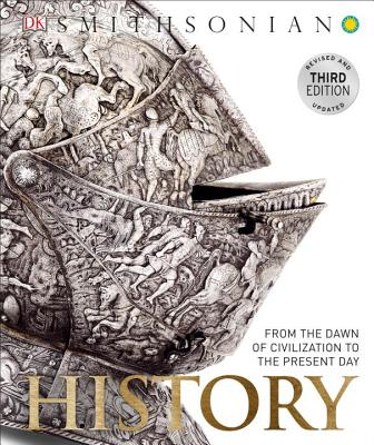 History: From the Dawn of Civilization to the Present Day - Smithsonian Institution (Contributions by)