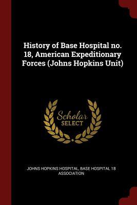 History of Base Hospital No. 18, American Expeditionary Forces (Johns Hopkins Unit) - Hospital, Johns Hopkins