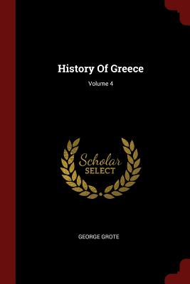 History of Greece; Volume 4 - Grote, George