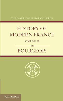 History of Modern France: Volume 2, 1852-1913 - Bourgeois, Emile