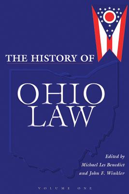History of Ohio Law (2-Vol. Cloth Set) - Benedict, Michael Les (Editor), and Winkler, John F (Editor), and Finkelman, Paul (Editor)