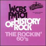 History of Rock: The Rockin' 60's - WCBS FM 101