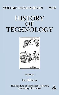 History of Technology, Volume 27, 2006 - Inkster, Ian (Editor)