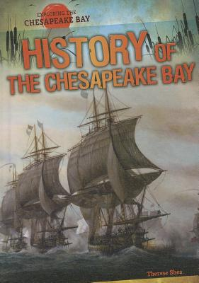 History of the Chesapeake Bay - Shea, Therese