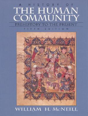 History of the Human Community, A, Combined - McNeill, William H