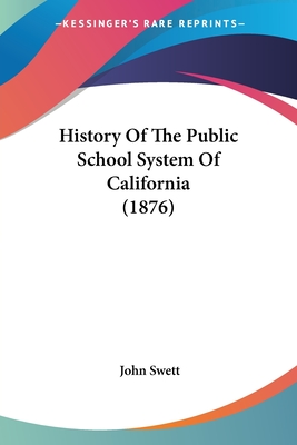 History of the Public School System of California (1876) - Swett, John