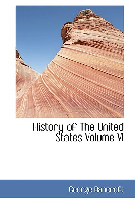 History of the United States Volume VI - Bancroft, George