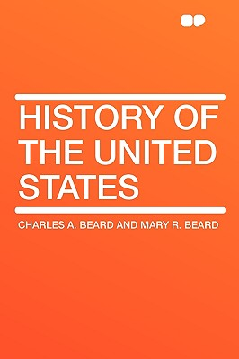 History of the United States - Beard, Charles Austin