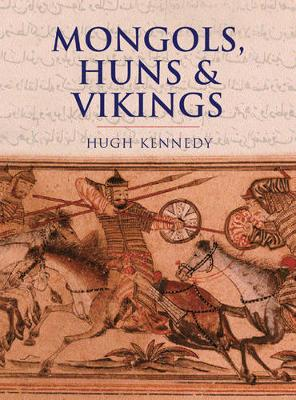 History of Warfare: Mongols, Huns & Vikings - Kennedy, Hugh