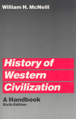 History of Western Civilization: A Handbook - MacNeil, William, and McNeill, William H