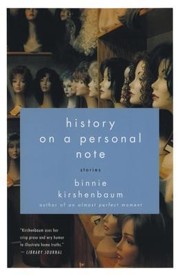History on a Personal Note: Stories - Kirshenbaum, Binnie