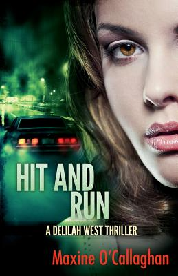 Hit and Run: A Delilah West Thriller - O'Callaghan, Maxine