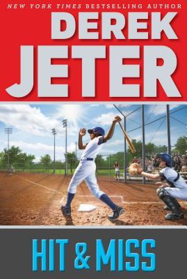 Hit & Miss - Jeter, Derek, and Mantell, Paul