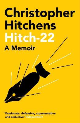 Hitch 22: A Memoir - Hitchens, Christopher
