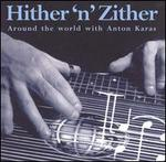 Hither 'N' Zither (Around the World with Anton Karas)