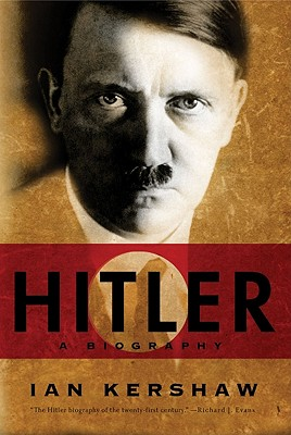 Hitler: A Biography - Kershaw, Ian