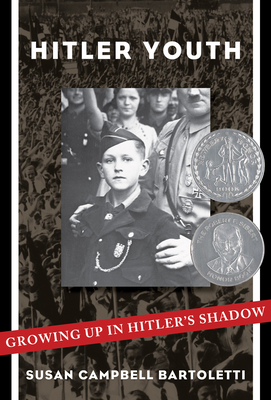 Hitler Youth: Growing Up in Hitler's Shadow - Bartoletti, Susan Campbell