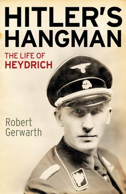 Hitler's Hangman: The Life of Heydrich - Gerwarth, Robert