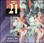 Hits of '21: Ain't We Got Fun? - Various Artists