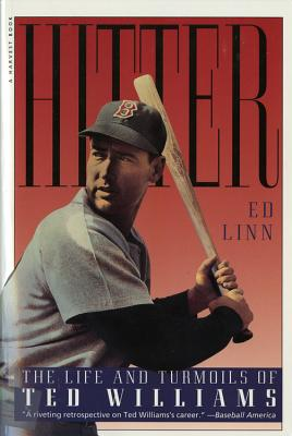 Hitter: The Life and Turmoils of Ted Williams - Linn, Ed