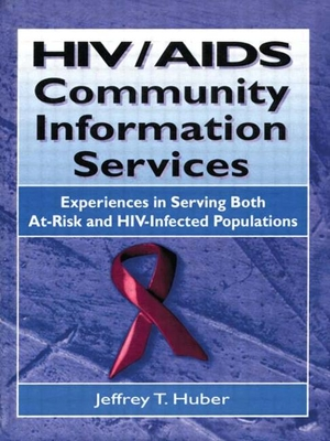 HIV AIDS Community Information Services - Wood, M Sandra, MLS, MBA, and Huber, Jeffrey T