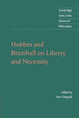 Hobbes and Bramhall on Liberty and Necessity - Hobbes, Thomas, and Bramhall, John, and Chappell, Vere (Editor)