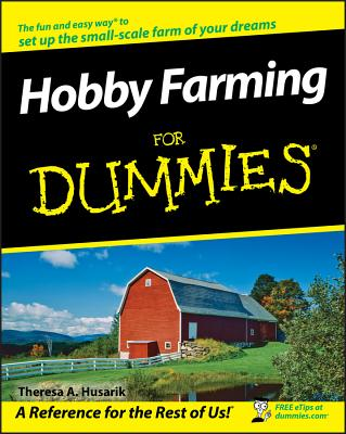 Hobby Farming for Dummies - Husarik, Theresa A