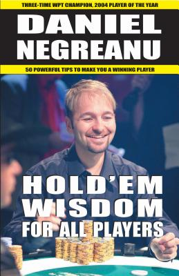 Hold 'Em Wisdom for All Players - Negreanu, Daniel