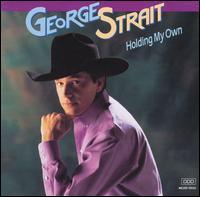 Holding My Own - George Strait