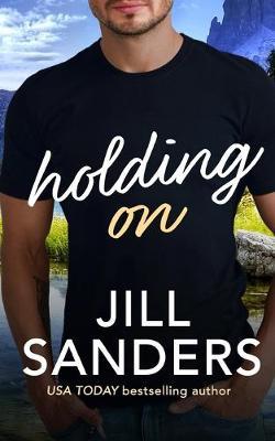 Holding On - Sanders, Jill