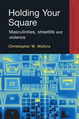 Holding Your Square - Mullins, Christopher W