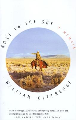 Hole in the Sky: A Memoir - Kittredge, William